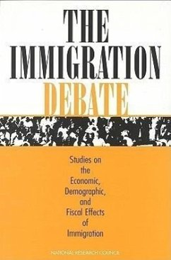 The Immigration Debate: Studies on the Economic, Demographic, and Fiscal Effects of Immigration - Panel on the Demographic and Economic Im National Research Council Commission on Behavioral and Social Scie