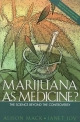 Marijuana As Medicine? - Alison Mack; Janet Joy;  Institute of Medicine;  National Academy of Sciences