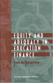 Equity and Adequacy in Education Finance: Issues and Perspectives - Committee on Education Finance National Research Council / National Research Council / Ladd, Helen F.