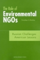 Role of Environmental NGOs, Russian Challenges, American Lessons - Committee on Improving the Effectiveness of Environmental Nongovernmental Organizations in Russia; Security Office for Central Europe and Eurasia Development  and Cooperation;  Office of International Affairs;  Policy and Global Affairs
