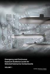 Emergency and Continuous Exposure Guidance Levels for Selected Submarine Contaminants - Subcommittee on Emergency and Continuous / Committee on Toxicology / National Research Council