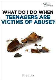 What do I do When Teenagers are Victims of Abuse? - Steven Gerali