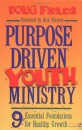 Purpose Driven Youth Ministry: 9 Essential Foundations for Healthy Growth - Doug Fields