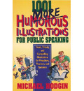 1001 More Humorous Illustrations for Public Speaking - Michael Hodgin