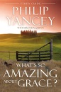 What's So Amazing About Grace?: Study Guide - Philip Yancey, Brenda Quinn