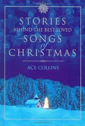 Stories Behind the Best-Loved Songs of Christmas - Collins, Ace