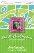 Don't Stop Laughing Now: Stories to Tickle Your Funny Bone and Strengthen Your Faith