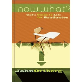 Now What ? God'S Guide To Life For Graduates - John Ortberg