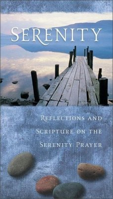 Serenity: Reflections and Scripture on the Serenity Prayer - Herausgeber: Inspirio
