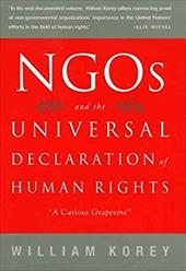 Ngo's and the Universal Declaration of Human Rights: A Curious Grapevine - Korey, William