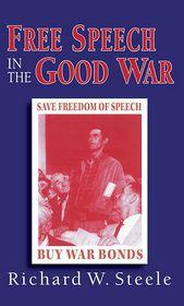 Free Speech in the Good War