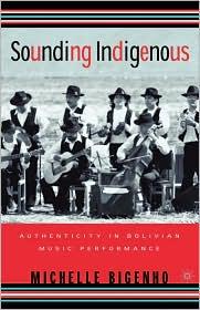 Sounding Indigenous - Michelle Bigenho