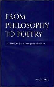 From Philosophy to Poetry: T.S. Eliot's Study of Knowledge and Experience