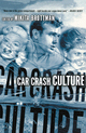 Car Crash Culture - M. Brottman