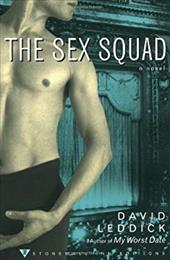 The Sex Squad: From Clicking to Climaxing -- The Complete Truth about Modern Marriage - Leddick, David