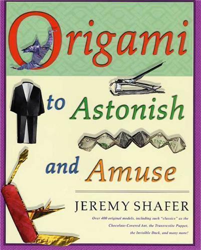 Origami To Astonish And Amuse /Anglais - Shafer Jeremy