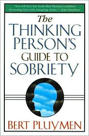 Thinking Person's Guide to Sobriety - Bert Pluymen