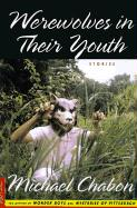 Werewolves in Their Youth: Stories