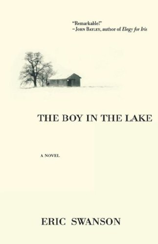 The Boy in the Lake - Swanson, Eric