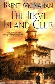 Jekyl Island Club - Brent Monahan, Gordon Van Gelder (Editor), Designed by Kate Thompson