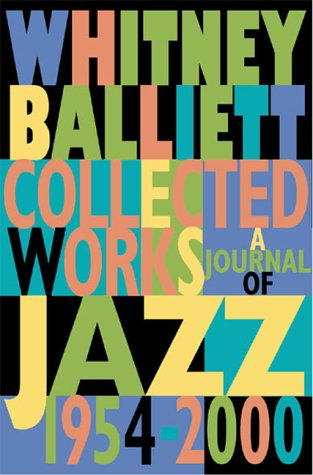 Collected Works : A Journal of Jazz 1954-2000