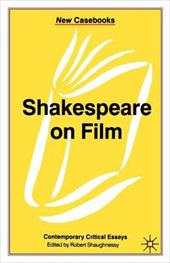 Shakespeare on Film: Contemporary Critical Essays - Shaughnessy, Robert / Shaughnessy