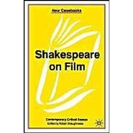 Shakespeare On Film: Contemporary Critical Essays - Robert Shaughnessy