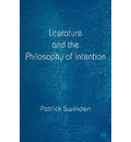 Literature and the Philosophy of Intention - Patrick Swinden