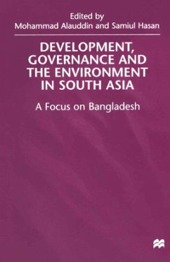 Development, Governance and Environment in South Asia: A Focus on Bangladesh - Alauddin
