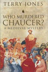 "Who Murdered Chaucer"""": A Medieval Mystery - Jones, Terry / Dolan, Terry / Dor, Juliette"