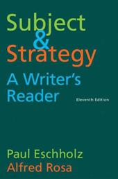 Subject and Strategy, 11th Edition: A Writer's Reader - Eschholz, Paul / Rosa, Alfred