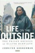 Life on the Outside: The Prison Odyssey of Elaine Bartlett