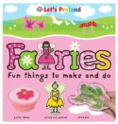 Fairies: Fun Things to Make and Do [With StickersWith EnvelopeWith Board GameWith Press-Out Characters]