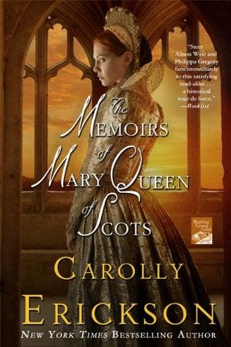 The Memoirs of Mary Queen of Scots: A Novel - Erickson, Carolly