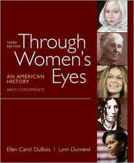 Through Women's Eyes, Combined Volume: An American History with Documents - Ellen Carol DuBois