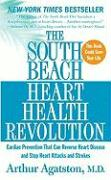 The South Beach Heart Health Revolution: Cardiac Prevention That Can Reverse Heart Disease and Stop Heart Attacks and Strokes