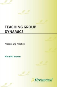 Teaching Group Dynamics als eBook von Nina W. Brown - Abc-Clio