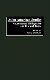 Asian American Studies: An Annotated Bibliography and Research Guide - Kim, Hyung-Chan / Hyung Chan Kim, Robert