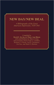 New Day/New Deal: A Bibliography of the Great American Depression, 1929-1941 - David E. Kyvig