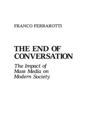 The End of Conversation: The Impact of Mass Media on Modern Society