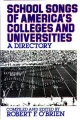 School Songs of America's Colleges and Universities - Robert F. O'Brien