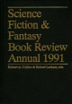 Science Fiction & Fantasy Book Review Annual 1991 - Robert A. Collins; Robert A. Latham