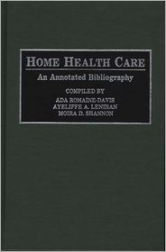 Home Health Care: An Annotated Bibliography