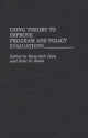 Using Theory to Improve Program and Policy Evaluations - Huey-Tsyh Chen; Peter H. Rossi