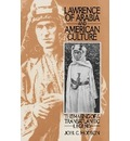 Lawrence of Arabia and American Culture - Joel C. Hodson