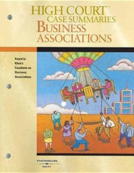 High Court Case Summaries on Business Associations (Keyed to Klein, 5th Ed) 2005 - William A. Klein