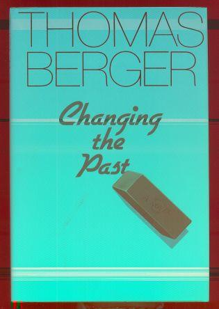 Changing the Past: A Novel by Berger, Thomas
