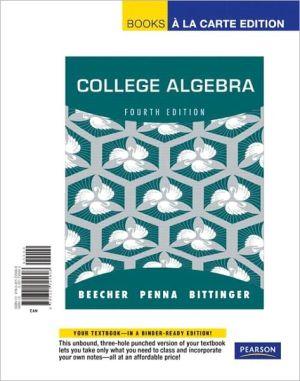 College Algebra, Books a la Carte Edition - Judith A. Beecher, Marvin L. Bittinger, Judith A. Penna
