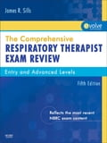 The Comprehensive Respiratory Therapist Exam Review - James R. Sills