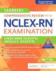 Saunders Comprehensive Review for the NCLEX-RN Examination Linda Anne Silvestri PhD, RN, FAAN Author
